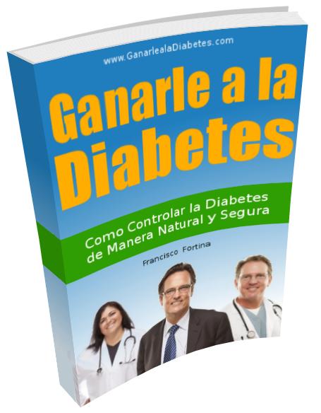 El libro que te Enseña Como Controlar la Diabetes de Manera Natural